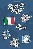 Diario di Viaggio Roma: Diario di viaggio da compilare   106 pagine, 15,24 cm x 22,86 cm   Per accompagnarvi durante il vostro soggiorno