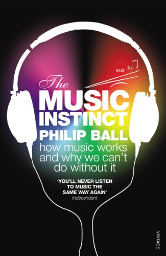 The Music Instinct: How Music Works and Why We Can't Do Without It (English Edition)