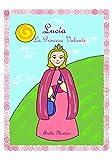 Lucía, la princesa valiente: Cuentos mágicos de princesas (Cuentos Infantiles de Princesas)