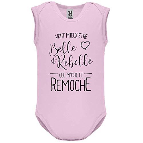 LookMyKase Body bébé - Manche sans - Vaut Mieux Etre BeLe et Rebelle - Bébé Fille - Rose - 18MOIS