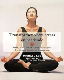 Transformez votre stress en béatitude