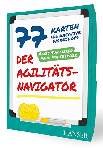 Der Agilitäts-Navigator: 77 Karten für kreative Workshops
