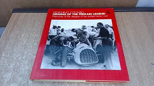 Origins of the Ferrari Legend: Memories of the Earliest Ferrari Cars (A Foulis motoring book)