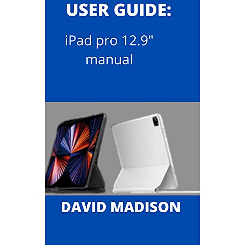 USER GUIDE: iPad pro 12.9' manual