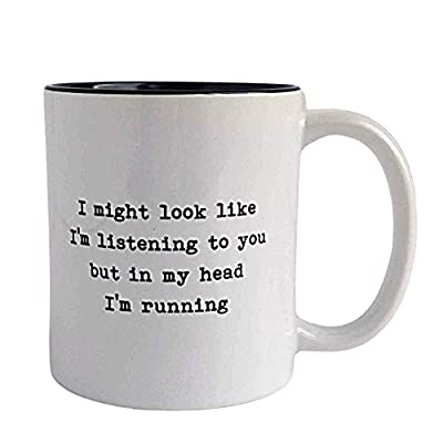 I Might Look Like I'm Listening to You but in My Head I'm Running - Funny Running Mug, Gift for Runner, Running Gifts, Running Mugs, Runner Mugs, Marathon Mugs