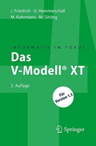 Das V-Modell® XT: Für Projektleiter und QS-Verantwortliche kompakt und übersichtlich (Informatik im Fokus)