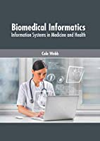 Biomedical Informatics: Information Systems in Medicine and Health