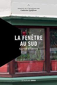 La fenêtre au sud par Gyrdir Eliasson