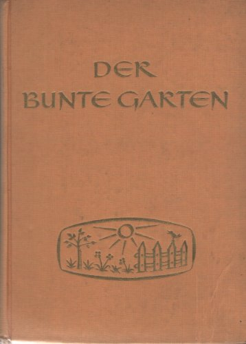 Der bunte Garten Band 4. Lesebuch für katholische Volksschulen - Siebentes und achtes Schuljahr.