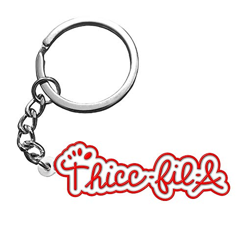 THICC-FIL-A Keychain | Cute Keychain for Girlfriend or Boyfriend, Best Friend Keychain, Funny Keychains Key Chain