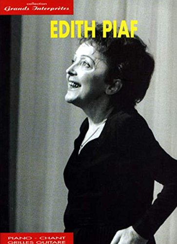 Edith Piaf : collection grands interprètes (Chant + Piano + Accords)