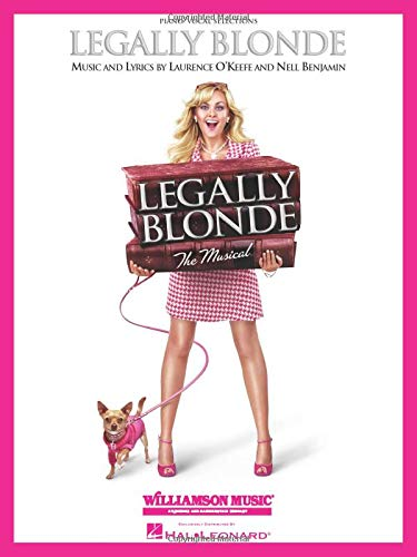 Legally Blonde - The Musical (Piano/Vocal): Songbook für Klavier, Gesang, Gitarre: Piano/Vocal Selections (Melody in the Piano Part)