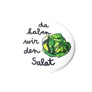 Da haben wir den Salat. Button, Magnet, Flaschenöffner oder Taschenspiegel, handgemacht.