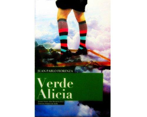 Verde Alicia (Premio Latinoamericano de Novela Alba Narrativa 2010)