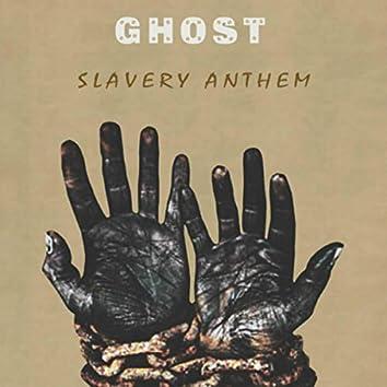 Slavery Anthem