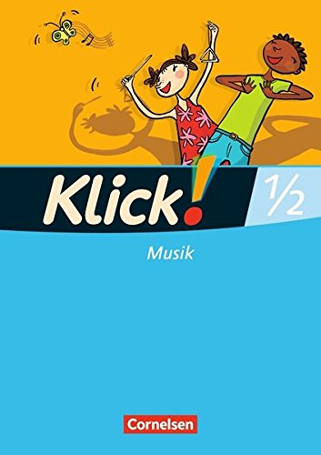 Klick! Musik - Unterstufe - Westliche und östliche Bundesländer: 1./2. Schuljahr - Schülerbuch mit Beilage