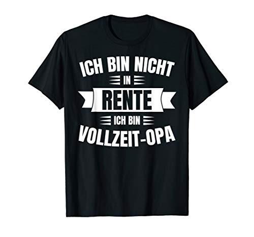 Rentner Geschenk zum Ruhestand - Lustiger Opa Spruch Tshirt T-Shirt