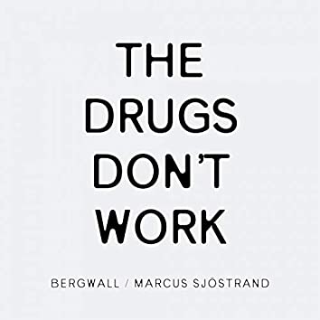 The Drugs Don't Work