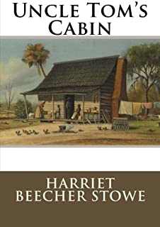 Uncle Tom's Cabin: or Life among the Lowly