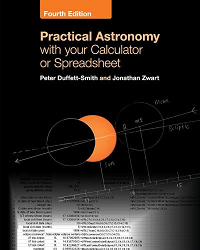 Compare Textbook Prices for Practical Astronomy with your Calculator or Spreadsheet Revised ed. Edition ISBN 9781108436076 by Duffett-Smith, Peter,Zwart, Jonathan