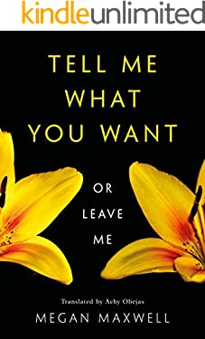 Tell Me What You Want—Or Leave Me