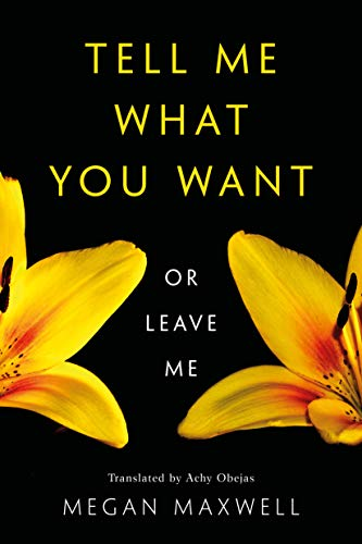 Tell Me What You Want—Or Leave Me (English Edition)