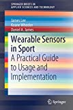 Wearable Sensors in Sport: A Practical Guide to Usage and Implementation...