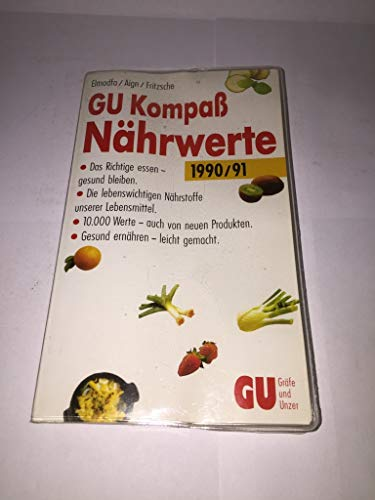 GU Nährwert-Kompass 1990/91. Das Richtige essen - gesund bleiben. Die lebenswichtigen Nährstoffe unserer Lebensmittel. Aktuelle Werte, neue Produkte. Gesund ernähren - leicht gemacht
