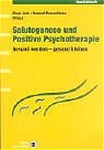 Salutogenese und Positive Psychotherapie: Gesund werden - gesund bleiben
