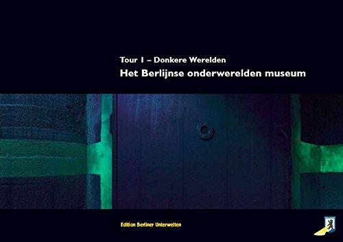 Het Berlijnse onderwerelden museum: Tour 1 - Donkere Werelden