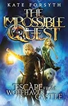 Escape from Wolfhaven Castle by Kate Forsyth (2015-12-01)