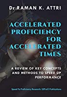 Accelerated Proficiency for Accelerated Times: A Review of Key Concepts and Methods to Speed Up Performance