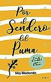 Por el Sendero del Puma: (Bilogía El Sendero 1)
