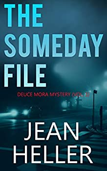 The Someday File  The Deuce Mora Series Book 1