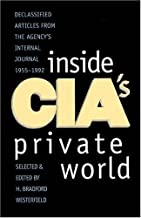 Inside CIA's Private World : Declassified Articles from the Agency`s Internal Journal, 1955-1992(Paperback) - 1997 Edition