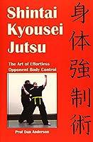 Shintai Kyousei Jutsu: The Art of Effortless Opponent Body Control