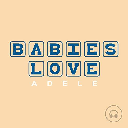 Babies Love Adele