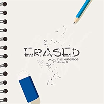 Erased (feat. Danny G)