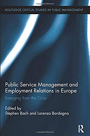 Public Service Management and Employment Relations in Europe: Emerging from the Crisis