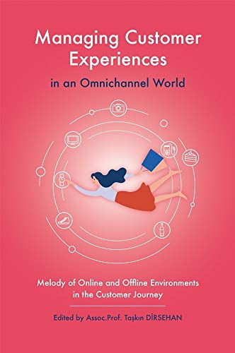 Compare Textbook Prices for Managing Customer Experiences in an Omnichannel World:Melody of Online and Offline Environments in the Customer Journey  ISBN 9781800433892 by -,Taskin Dirsehan