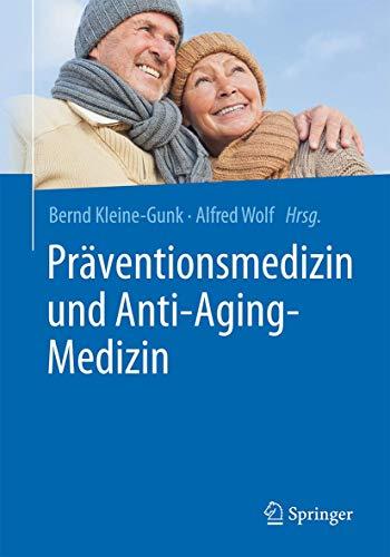 Präventionsmedizin und Anti-Aging-Medizin (German Edition)