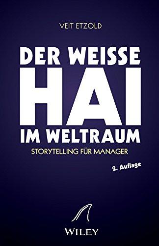 """""""Der weiße Hai"""" im Weltraum: Storytelling für Manager"""