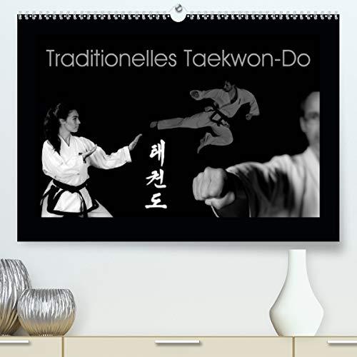 Traditionelles Taekwon-Do (Premium, hochwertiger DIN A2 Wandkalender 2021, Kunstdruck in Hochglanz)