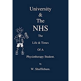 University And The NHS. The life And Times Of A Physiotherapy Student.