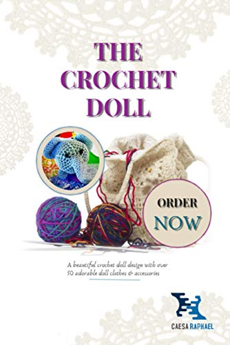 The Crochet Doll: A beautiful crochet doll design with over 50 adorable doll clothes & accessories (English Edition)