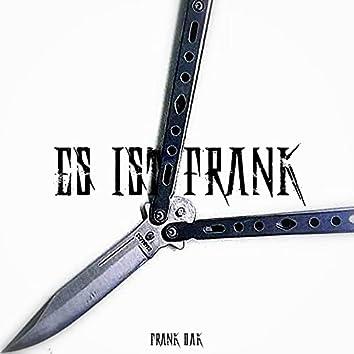 Es ist Frank