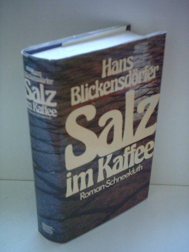 Hans Blickendörfer: Salz im Kaffee