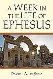 A Week In the Life of Ephesus