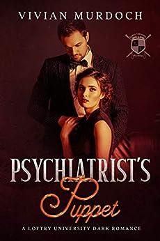 Psychiatrist's Puppet : A Loftry University Dark Romance (Loftry University Playthings Book 3) by [Vivian Murdoch]