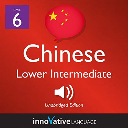 Learn Chinese - Level 6: Lower Intermediate Chinese cover art